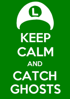 KEEP CALM AND CATCH GHOSTS by ArtisticNinja