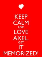 Keep Clam and Love Axel by Xendrak18