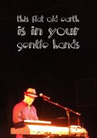 This flat old earth is in your gentle hands by CrystalSister