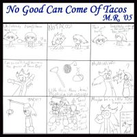 No Good Can Come Of Tacos by purplelemon