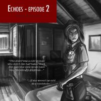 Echoes - Episode 2: coming soon by nfouque