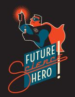 MARCH FOR SCIENCE: FUTURE SCIENCE HERO (MALE) by PaulSizer