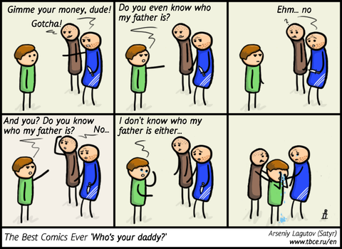The Best Comics Ever: Who's your daddy? by SatyrArs