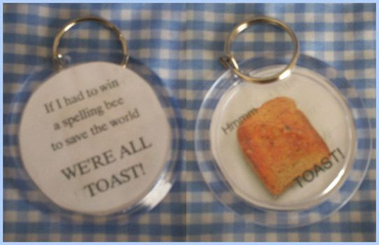 We're Toast Key Chain by AJAngelique