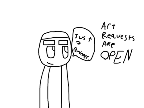 A reminder about art requests by Giapetyoutube
