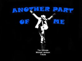 Another Part of Me: The Ultimate MJ Tribute by alexjackson1988
