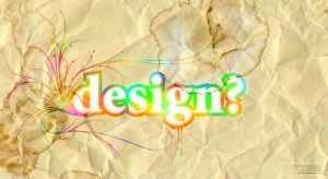 Design? by wilsoninc