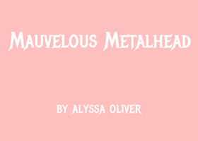 Mauvelous Metalhead GIF by AlyOh