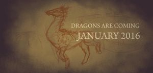Dragons are coming january 2016 by PureMissa