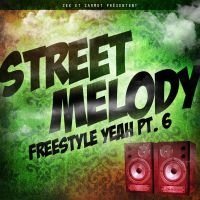 Street Melody Freestyle Yeah 6 by ALilZeker