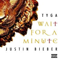 +Wait For a Minute - Tyga ft Justin Bieber by yeyiita