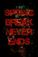 Spring Break Never Ends, Cover 01 by hysterileleak