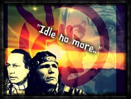 Idle No More by ApocaWarCry