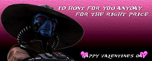 Happy Valentine's Day ~ From Cad Bane by JessicaBane501