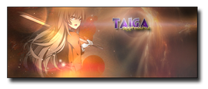 Sign: Taiga Aggressive by UchihaTheDead