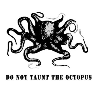 Do Not Taunt the Octopus by BurntFructose