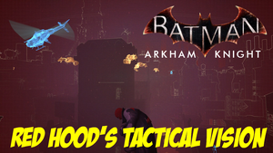 Batman: Arkham City - Red Hood's Tactical Vision by DerpstonPDerp