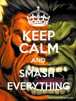 keep clam and smash everything by Thegreatmclove