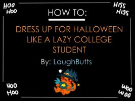 How To Dress Up For Halloween Lazily by LaughButts
