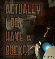 The Bucket Has Me by Sudrien