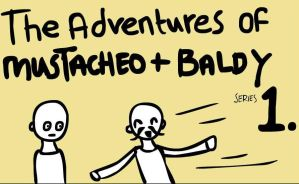 Mustacheo and Baldy Title Page by Fraped