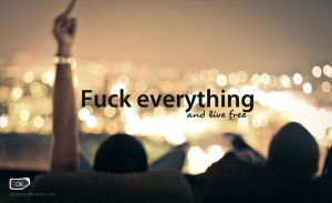 Fu*k everything by SkyOgssy