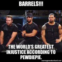 Barrels: The World's Greatest Injustice. by xwwextacox13x