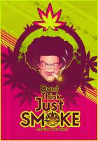 Dont Think, Just Smoke by Rockfield