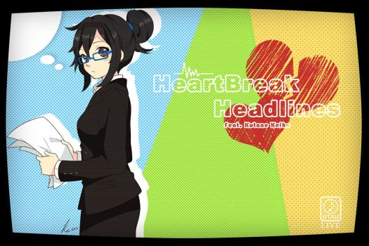 -UTAU- Heartbreak Headlines by Keichan411