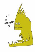 I'm a monster? by billiambabble