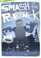 Smash of the RoboTNicK by ZOMBIEie
