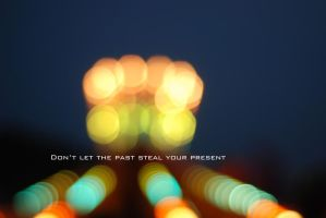 Don't let the past steal your present by BlueColoursOfNature