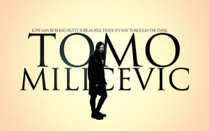 Tomo Milicevic Quote  Wallpaper by lovelives4ever