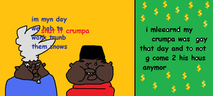todl my crumpa 2 shut it by PENISNIGGER