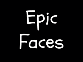 Epic Faces :D by LilxCherrypop
