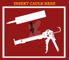 INSERT CAULK HERE by DemonShadows