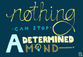nothing can stop a determined mind by onetealeaf