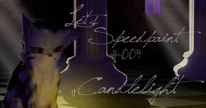 Lets Speedpaint. Part 004. 'Candlelight' by SunnyBlub