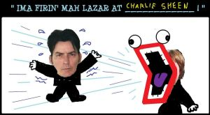 Firin' lazar at Charlie Sheen by AVRICCI