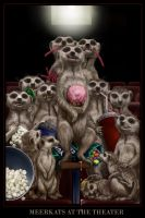 Meerkats at the Theater by MBoulad