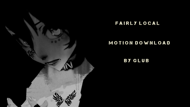 Fairly Local Motion DOWNLOAD - MMD - READ DESC. by Milkysoap