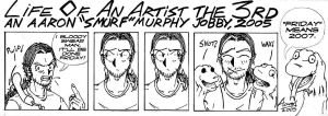 The Life Of An Artist 3 by AaronSmurfMurphy