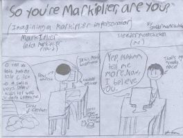 ''So you're Markiplier, are you?'' by slendermanchicken
