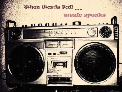 when words fail...music speaks by BiscuiTsi