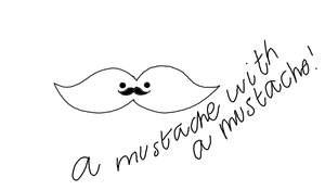 A mustache with a mustache:) by KawaiiBow100