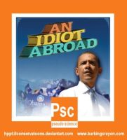 An Idiot Abroad: Obama by Conservatoons