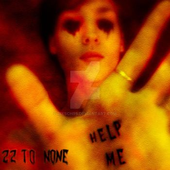22 TO NONE - HELP ME by Rixsch99