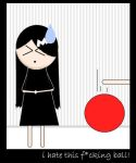 i hate this fucking ball x_x by blackiller