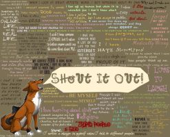 SHOUT it OUT by Idess