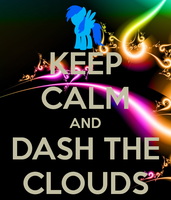 Keep Calm And Dash The Clouds by ladymilyon